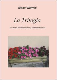 La Trilogia (di Gianni)