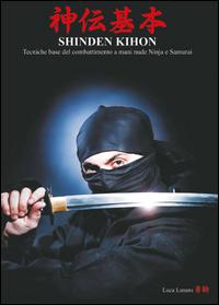 SHINDEN KIHON Tecniche base del combattimento a mani nude Ninja e Samurai