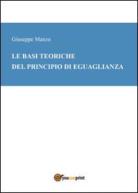 LE BASI TEORICHE DEL PRINCIPIO DI EGUAGLIANZA