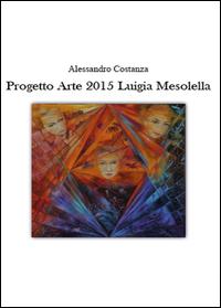 Progetto Arte 2015 Luigia Mesolella