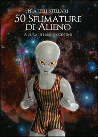 50 Sfumature di Alieno