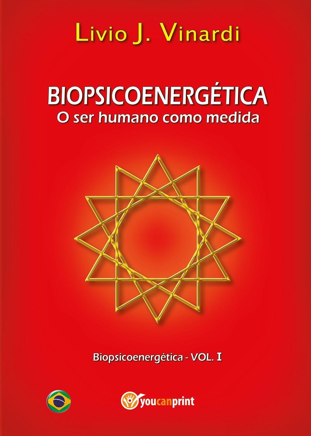 BIOPSICOENERGÉTICA - O ser humano como medida