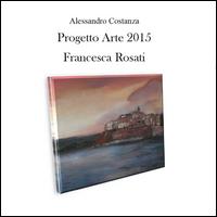 Progetto Arte 2015 Francesca Rosati