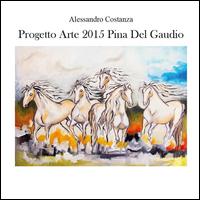 Progetto Arte 2015 Pina Del Gaudio