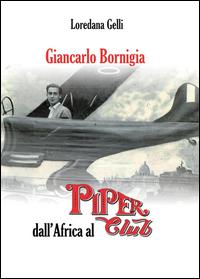 GIANCARLO BORNIGIA dall'Africa al PIPER Club