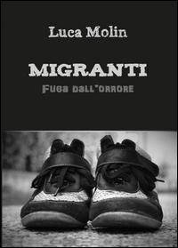 Migranti- Fuga dall'orrore