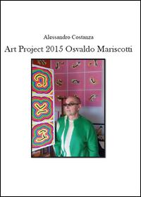 Progetto Arte 2015 Osvaldo Mariscotti