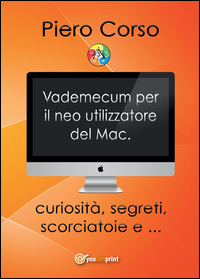 Vademecum per il neo utilizzatore del Mac