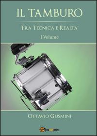 IL TAMBURO Tra Tecnica e Realtà Primo Volume