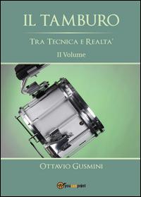 IL TAMBURO Tra Tecnica e Realtà Secondo Volume