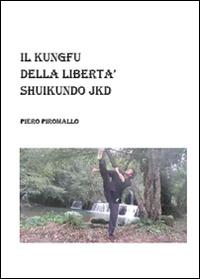 Shuikundo Jkd il kungfu della libertà