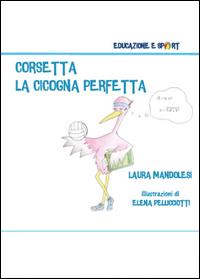 Corsetta, la cicogna perfetta