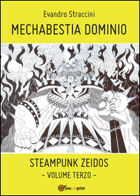 Mechabestia Dominio - Steampunk Zeidos volume terzo