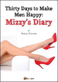 Thirty Days to Make Men Happy: Mizzy's Diary