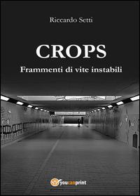Crops - Frammenti di vite instabili