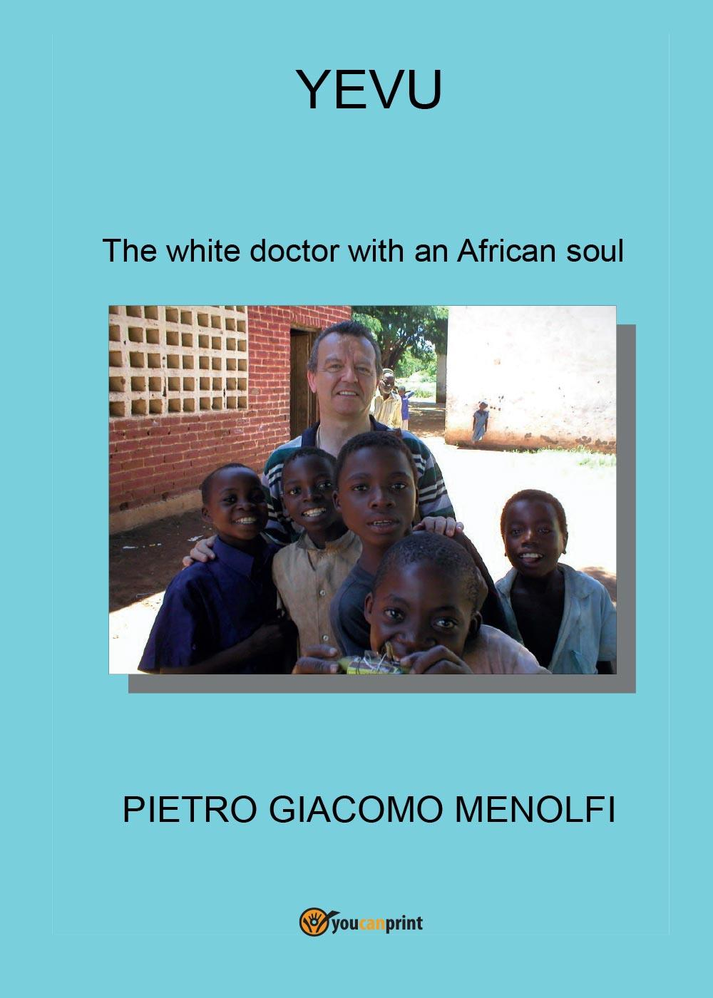 YEVU (the white doctor with an African soul)