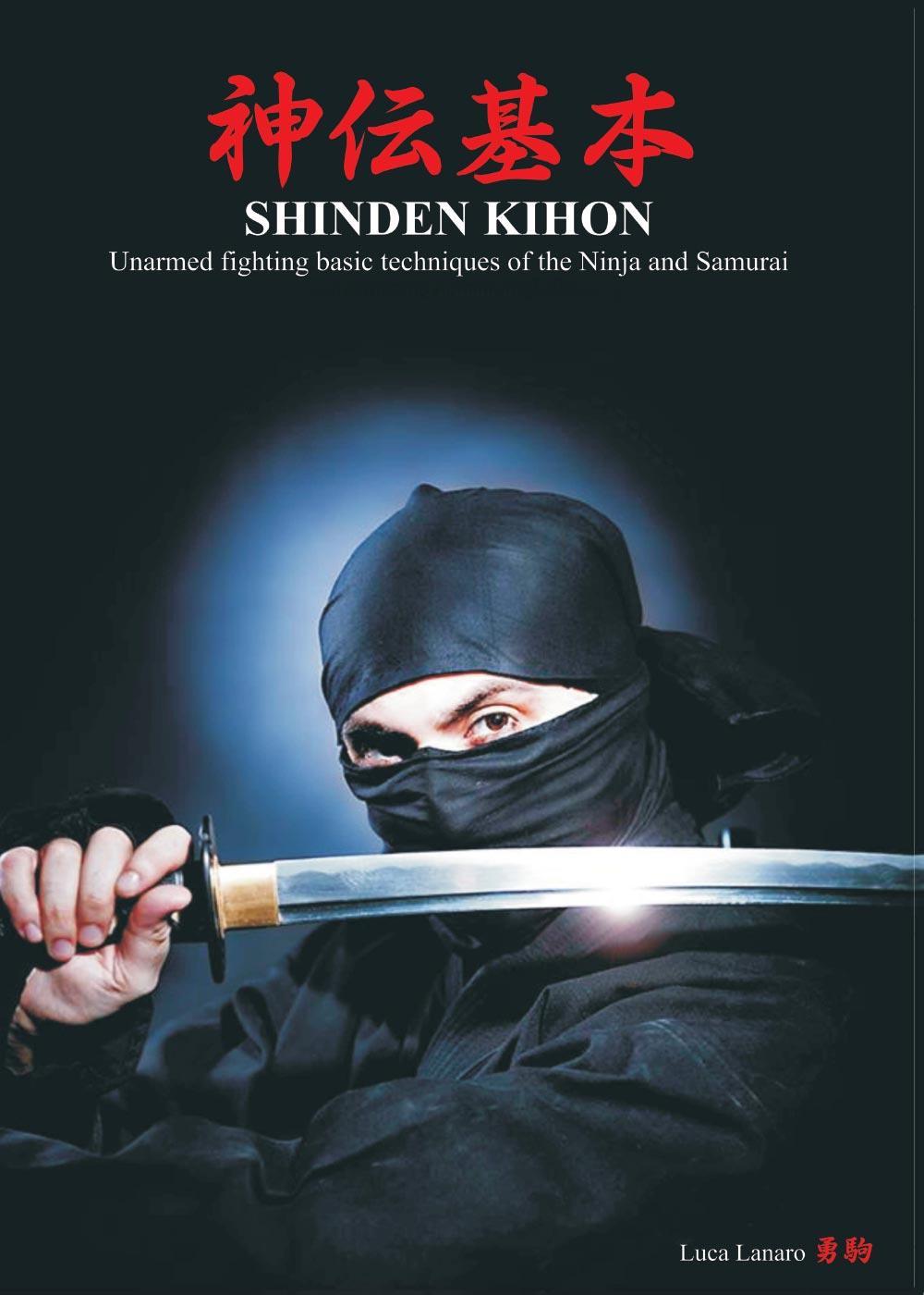 SHINDEN KIHON Unarmed fighting basic techniques of the Ninja and Samurai