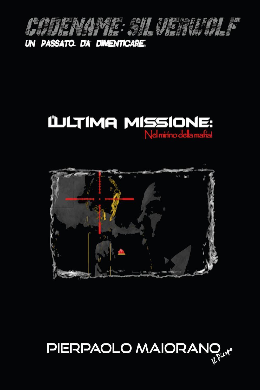 L'Ultima Missione - Nel mirino della mafia!