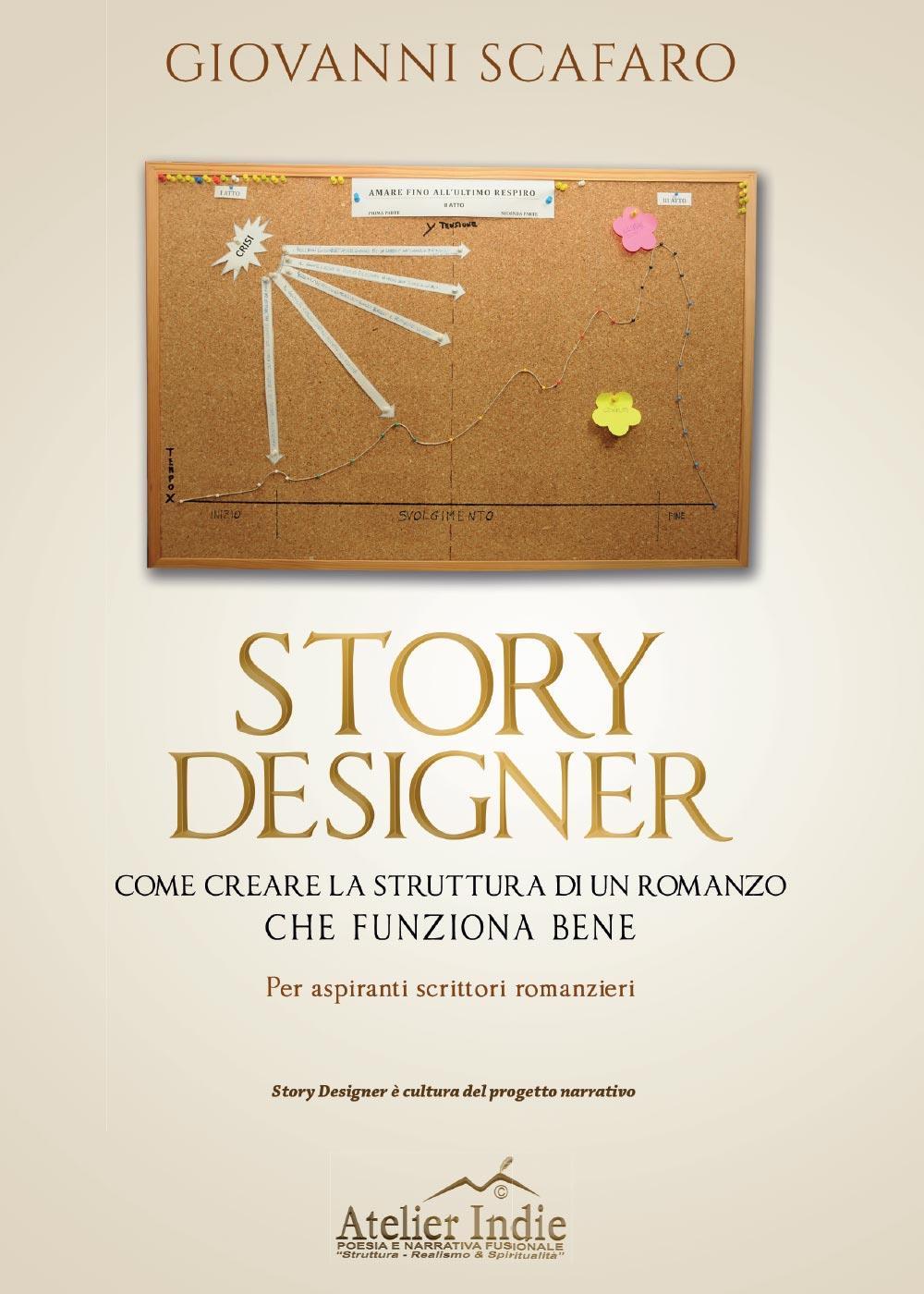 STORY DESIGNER Come creare la struttura di un romanzo che funziona bene