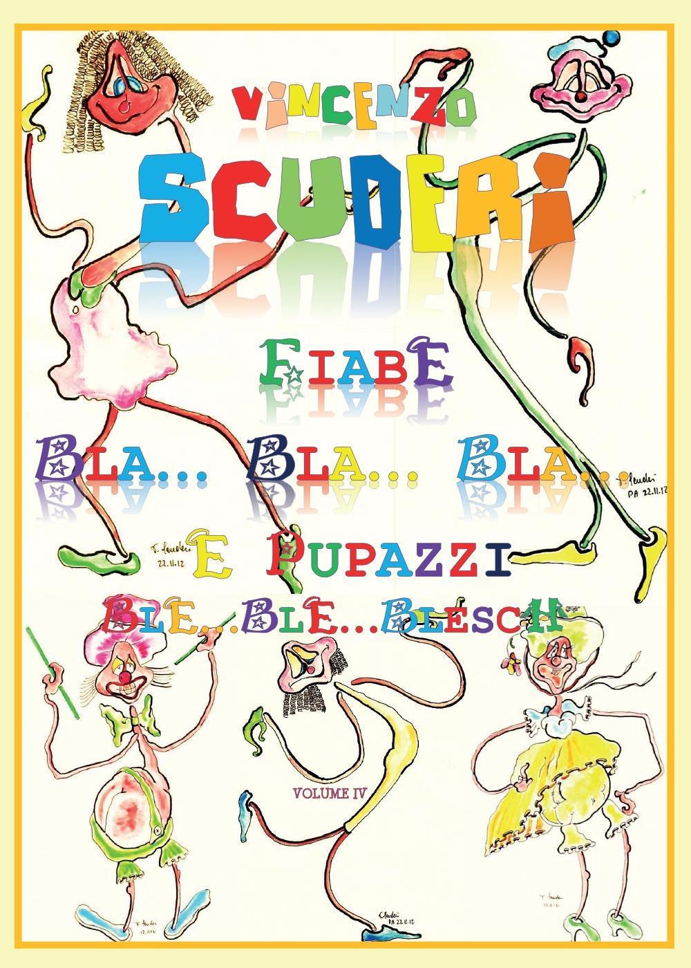 Fiabe Bla…Bla… Bla… e Pupazzi Ble… Ble… Blesch. Volume IV