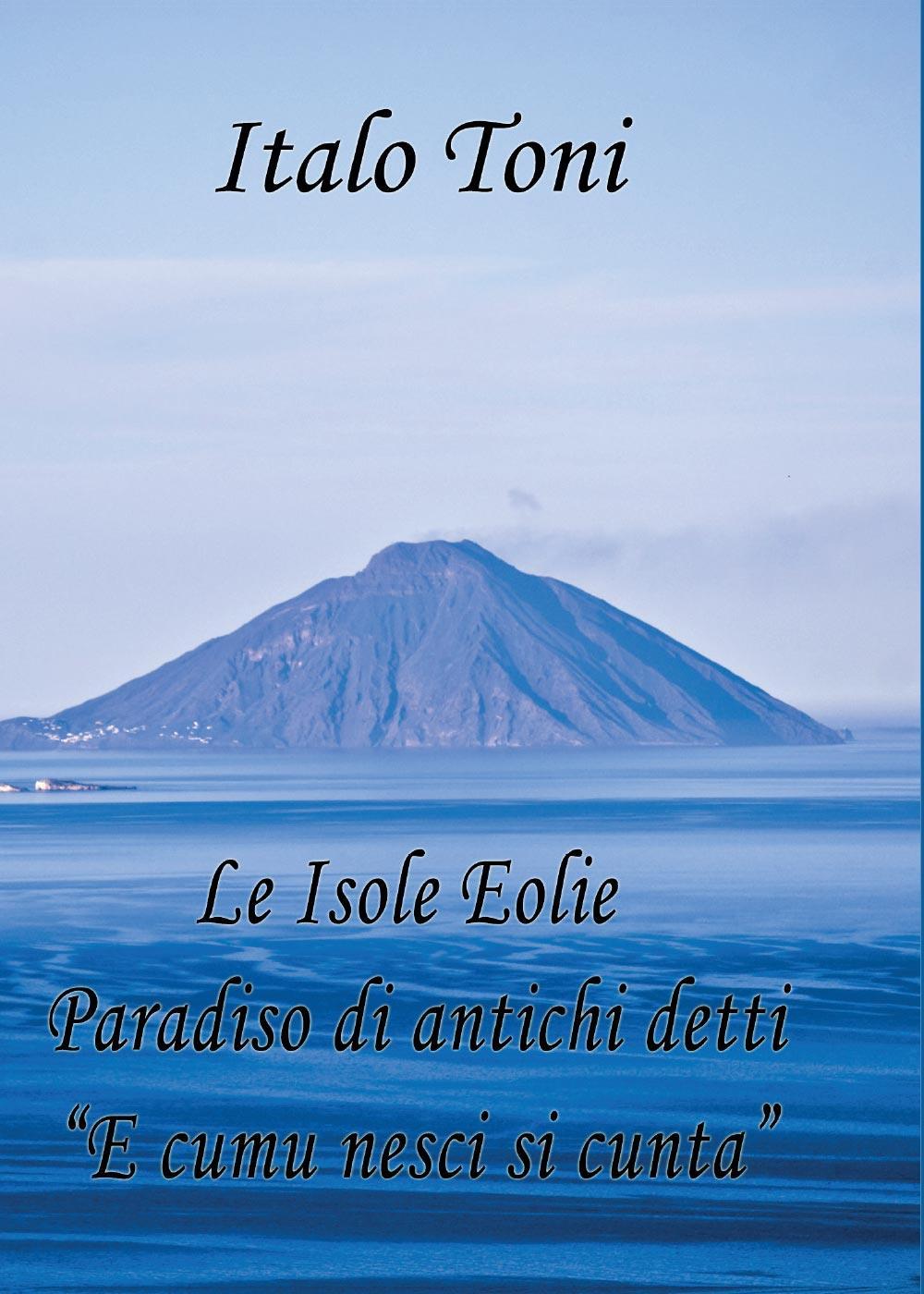 Le Isole Eolie paradiso di antichi detti e comu veni si cunta