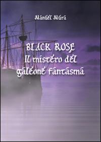 Black Rose - Il mistero del galeone fantasma