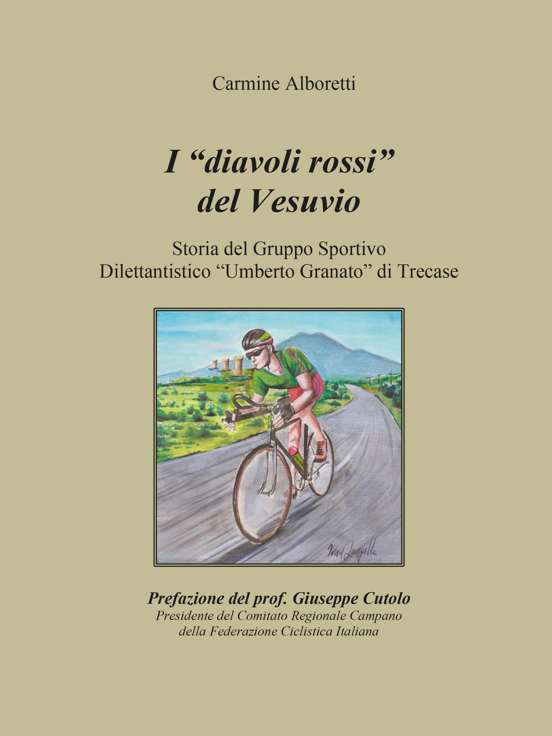 """I diavoli rossi del Vesuvio. Storia del Gruppo Sportivo Dilettantistico """"Umberto Granato"""" di Trecase"""