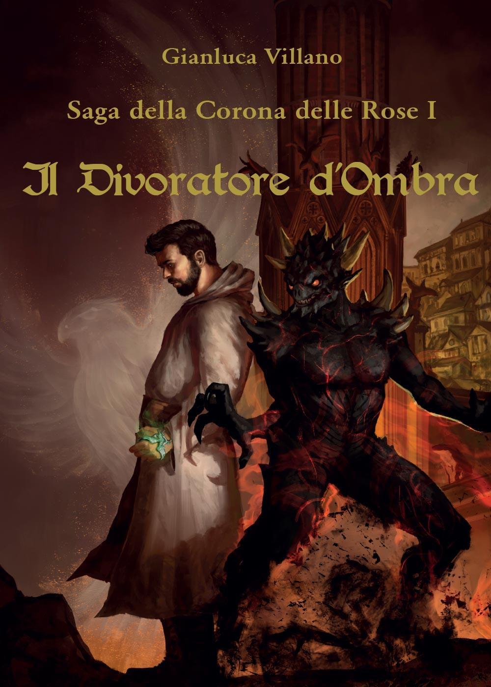 Saga della Corona delle Rose - 1 - Il Divoratore d'Ombra