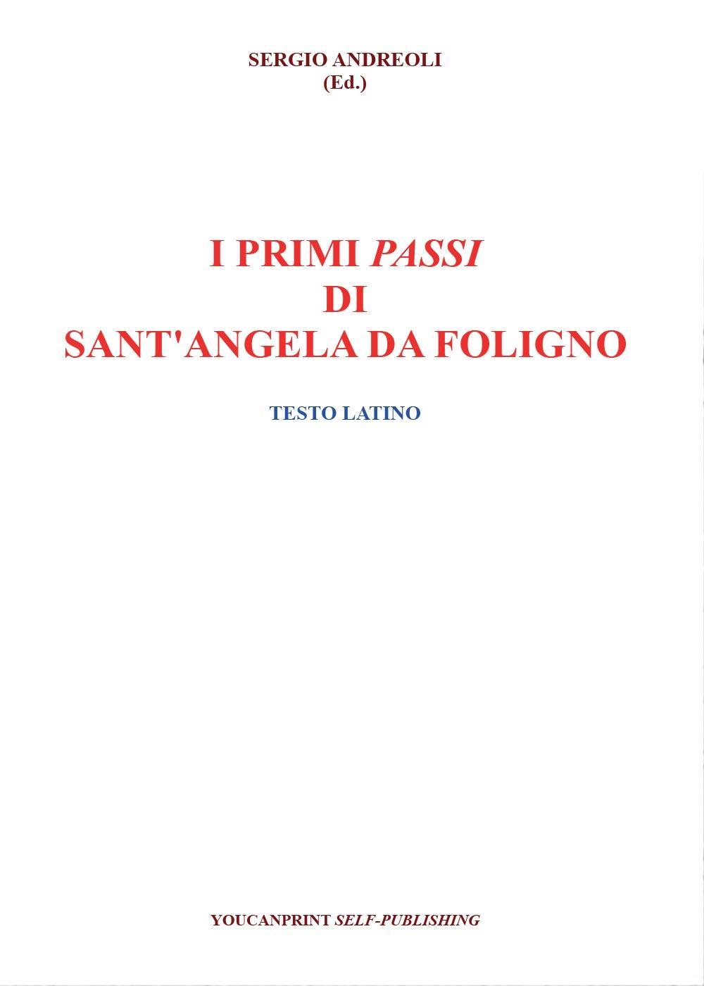 I primi passi di Sant'Angela da Foligno -  Testo latino