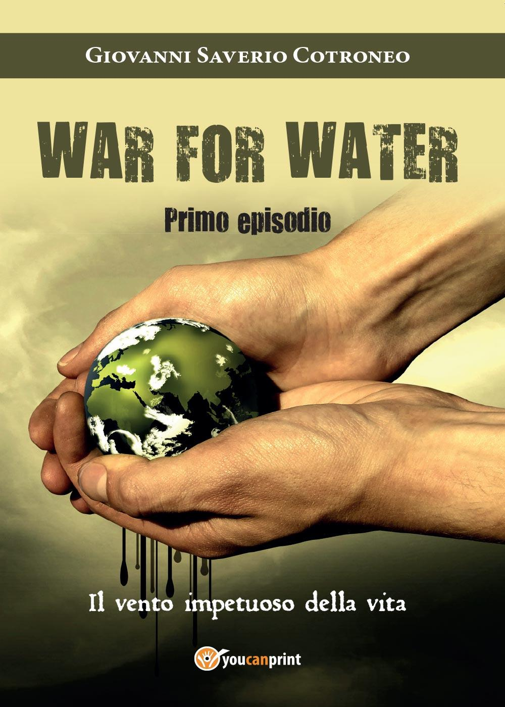 War for water (Primo episodio) - Il vento impetuoso della vita