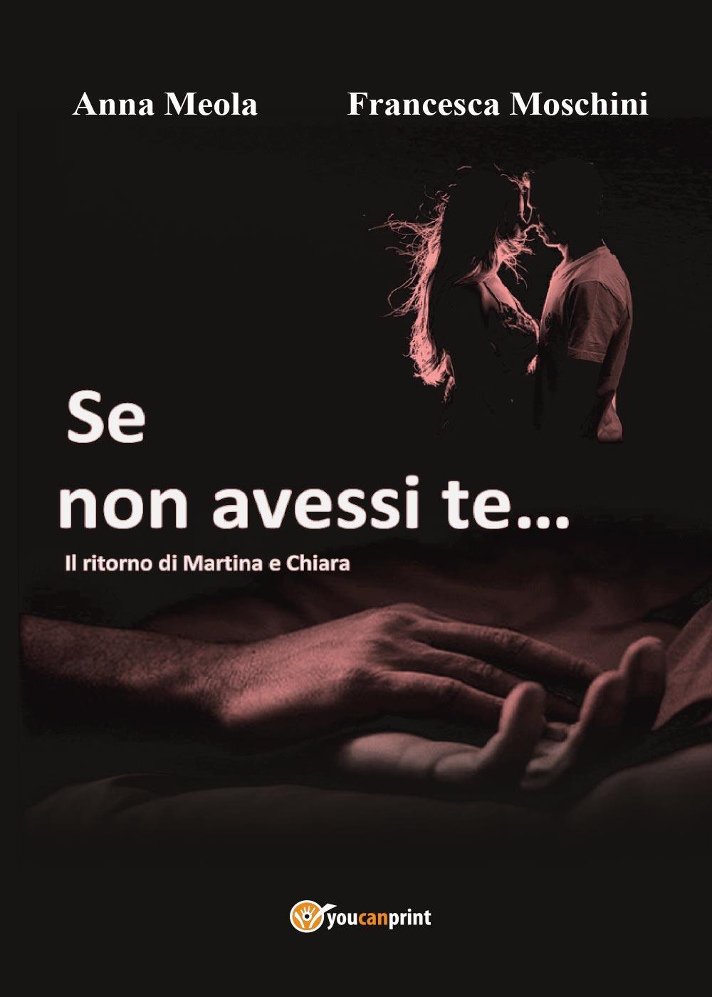 Se non avessi te... Il ritorno di Martina e Chiara