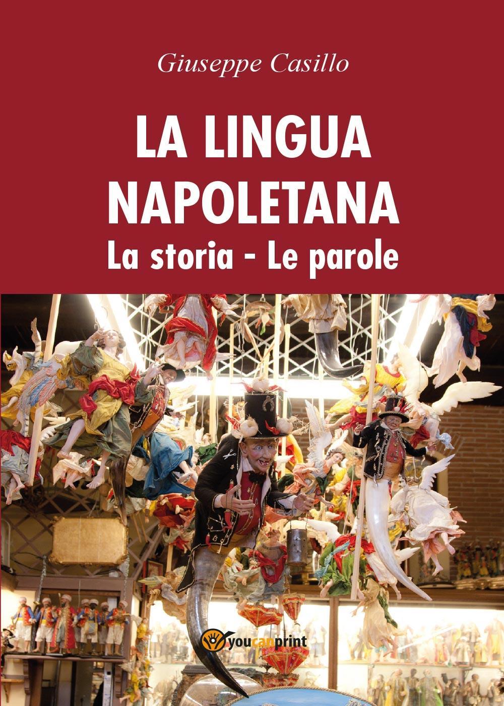 La lingua napoletana. La storia. Le parole