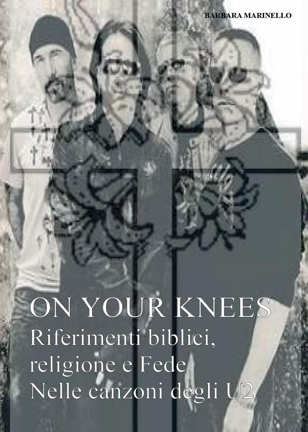 On Your Knees - Riferimenti biblici religione e fede nelle canzoni degli U2