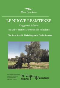 Le nuove resistenze. Viaggio nel Salento tra cibo, storie e cultura della relazione