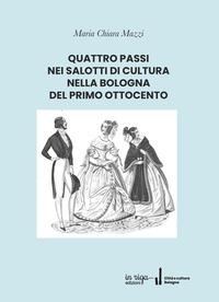 Quattro passi nei salotti di cultura nella Bologna del primo Ottocento