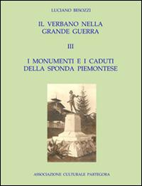 Il Verbano nella grande guerra. I caduti e i monumenti Vol.3