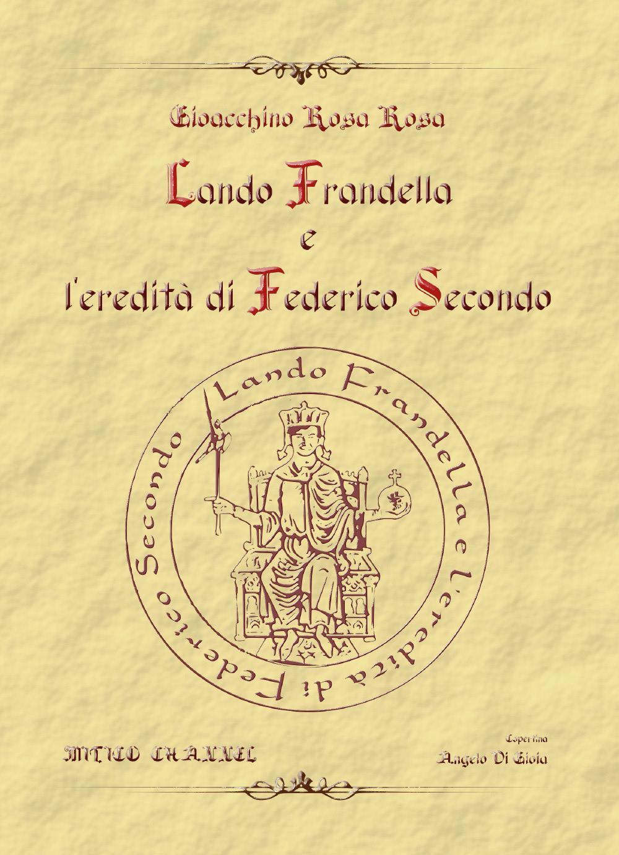 Lando Frandella e l'eredità di Federico Secondo