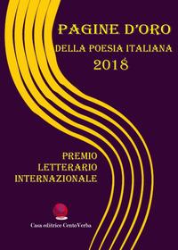 Pagine d'oro della poesia italiana 2018. Premio Letterario Internazionale