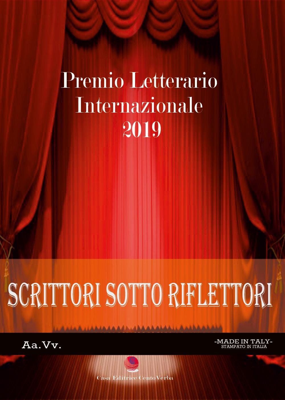 Scrittori sotto i riflettori 2019. Premio Letterario Internazionale