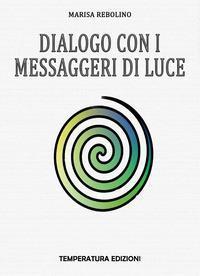 Dialogo con i Messaggeri di Luce