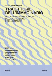 Traiettorie dell'immaginario. Percorsi della sociologia della narrazione e dell'immagine