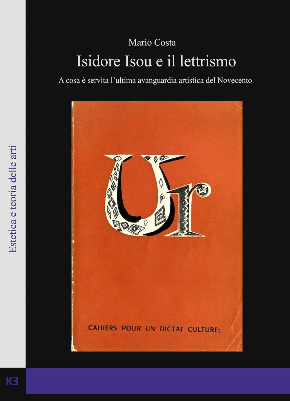 Isidore Isou e il lettrismo. A cosa è servita l'ultima avanguardia artistica del Novecento
