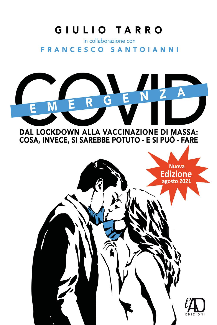 Emergenza Covid. Dal lockdown alla vaccinazione di massa. Cosa, invece, si sarebbe potuto - e si può ancora - fare