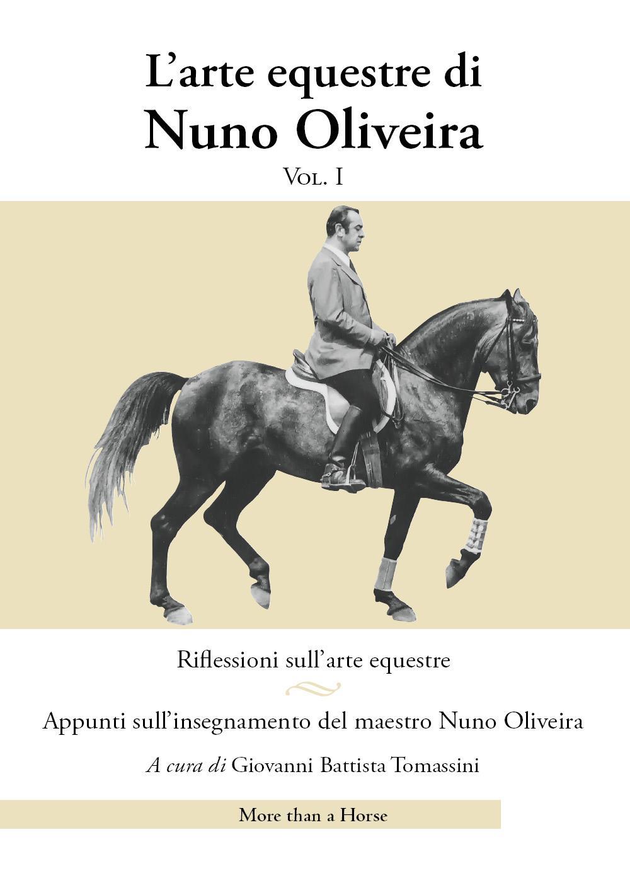 L'arte equestre di Nuno Oliveira Vol I a cura di Giovanni Battista Tomassini