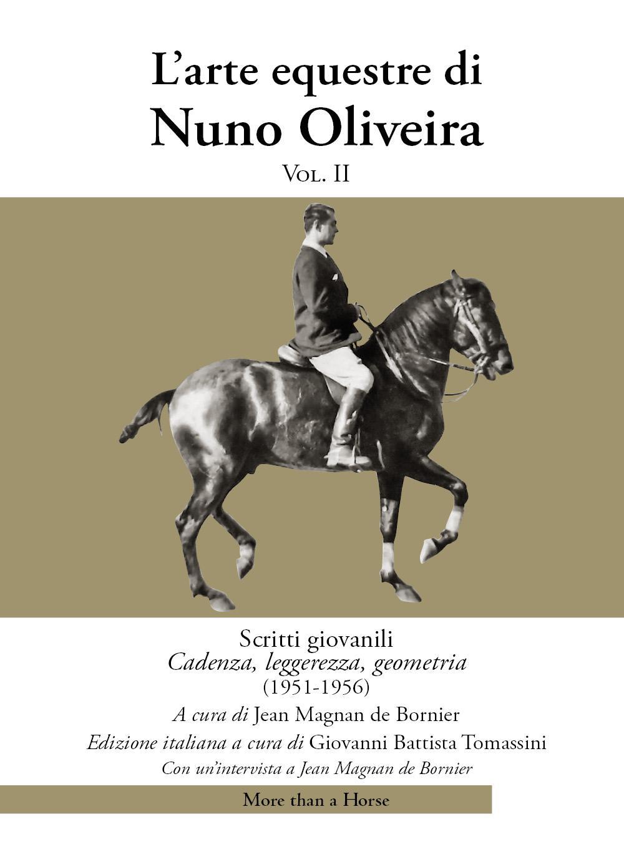 L'arte equestre di Nuno Oliveira Vol II