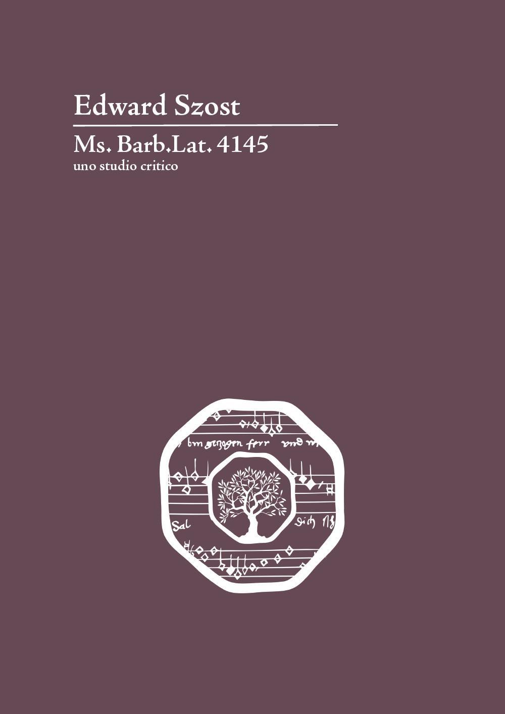 Ms.Barb.Lat. 4145. Uno studio critico
