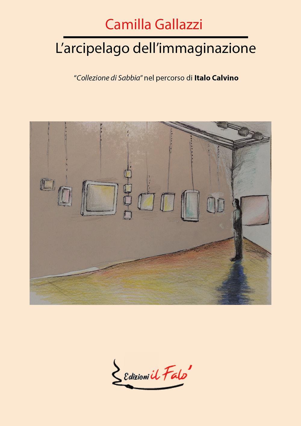 """L'arcipelago dell'immaginazione. """"Collezione di Sabbia"""" nel percorso di Italo Calvino"""