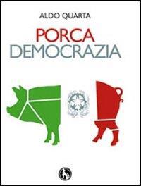 Porca democrazia
