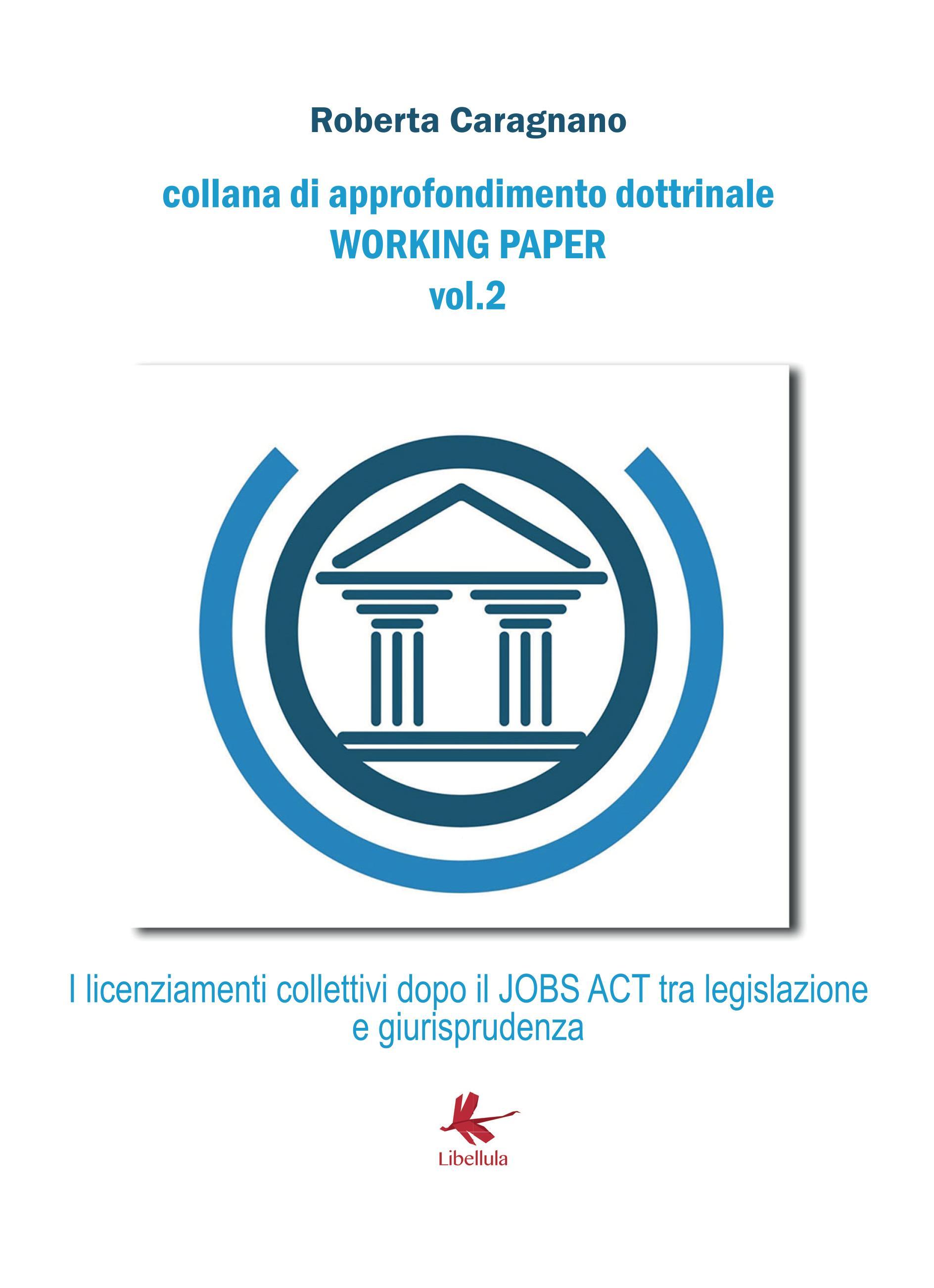 I licenziamenti collettivi dopo il jobs act: Tra legislazione e giurisprudenza