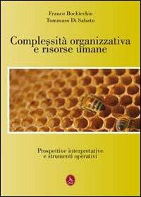 Complessità organizzativa e risorse umane. Prospettive interpretative e strumenti operativi